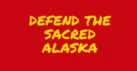 Defend The Sacred Alaska