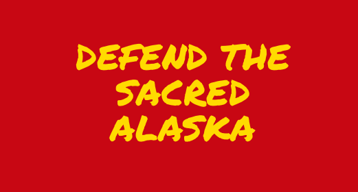 Defend The Sacred Alaska