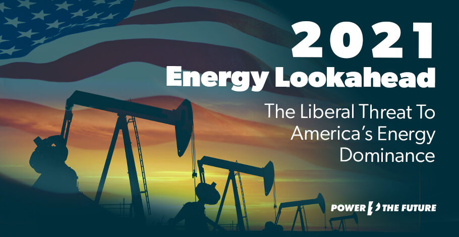 Study: The Liberal Threat to American Energy Dominance