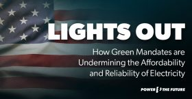 Study: How Green Mandates Are Undermining the Affordability and Reliability of Electricity